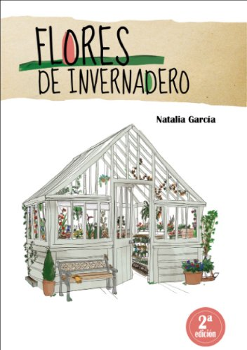 Flores de invernadero (Spanish Edition)