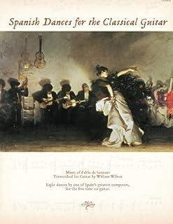 Spanish Dances for the Classical Guitar: Music of Pablo de Sarasate Transcribed for Guitar