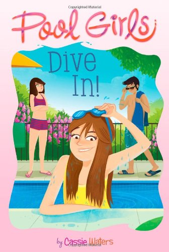 Dive In! (Pool Girls, Band 1)