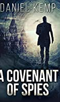 A Covenant Of Spies (Lies And Consequences Book 4)