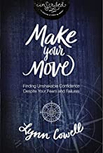 Make Your Move: Finding Unshakable Confidence Despite Your Fears and Failures (InScribed Collection)