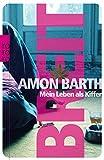 Breit: Mein Leben als Kiffer - Amon Barth