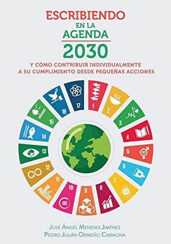 ESCRIBIENDO EN LA AGENDA 2030 : Y como contribuir...