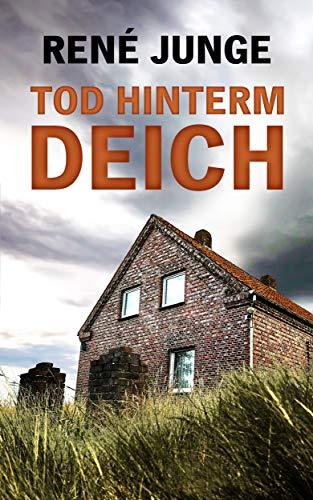 Tod Hinterm Deich (Veit Blohm Krimis 1)
