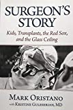 Surgeon's Story: Kids, Transplants, the Red Sox, & the Glass Ceiling