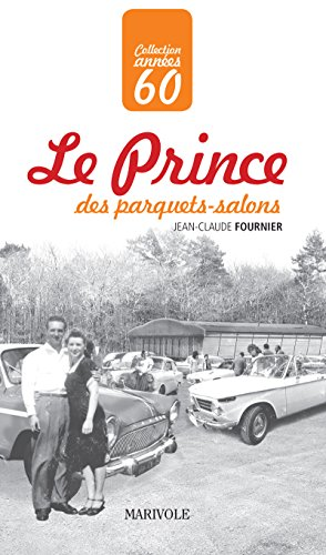 Le Prince des parquets-salons (Années 60) (French Edition)