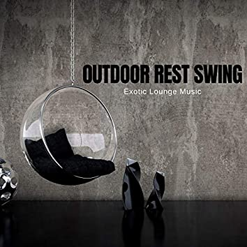Outdoor Rest Swing - Exotic Lounge Music