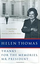 Thanks for the Memories, Mr Preside: Wit and Wisdom from the Front Row at the White House by Thomas (2002-05-27)