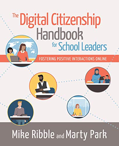 The Digital Citizenship Handbook for School Leaders: Fostering Positive Interactions Online (English Edition)