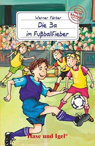Die 3a im Fußballfieber: Schulausgabe (Total klasse!)