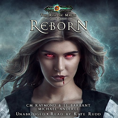 Reborn: Age Of Magic - A Kurtherian Gambit Series audiobook cover art
