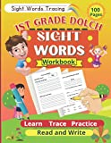1st Grade Dolch Sight Words Workbook: Learn, Trace, Practice, Read, and Write: Dolch Sight Words Tracing Workbook, 47 Sight Words To Learn and Trace For First Grade Kids