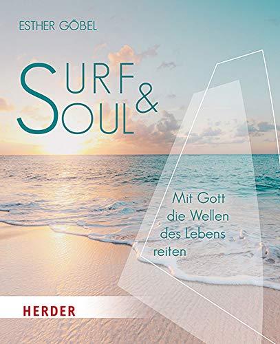 Surf & Soul: Mit Gott die Wellen des Lebens reiten