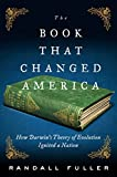 Image of The Book That Changed America: How Darwin's Theory of Evolution Ignited a Nation