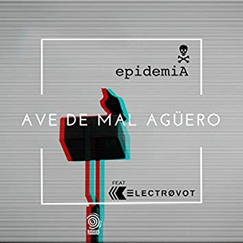 Ave De Mal Agüero (feat. Electrovot)