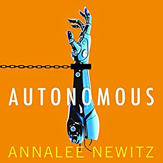 Autonomous                   By:                                                                                                                                 Annalee Newitz                               Narrated by:                                                                                                                                 Jennifer Ikeda                      Length: 10 hrs and 27 mins     55 ratings     Overall 4.0