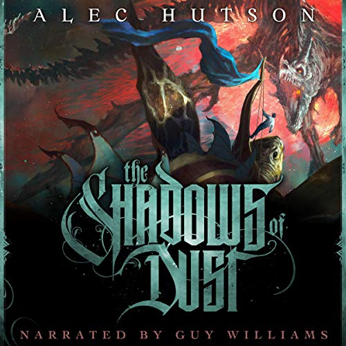 The Shadows of Dust Audiobook By Alec Hutson cover art