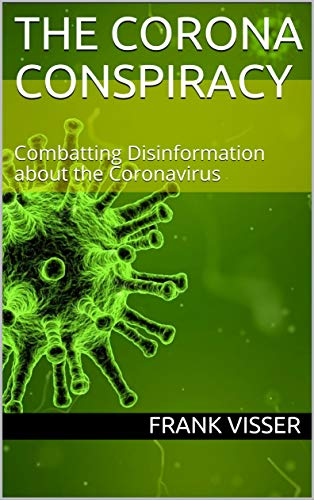 The Corona Conspiracy: Combatting Disinformation about the Coronavirus (English Edition)