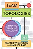 Team Topologies: Organizing Business and Technology Teams for Fast Flow (English Edition)