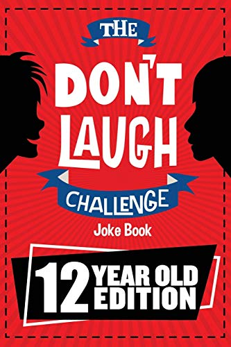 The Don't Laugh Challenge - 12 Year Old Edition: The LOL Interactive Joke Book Contest Game for Boys and Girls Age 12