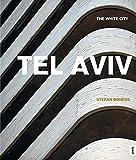 Tel Aviv: The White City - Jochen Visscher