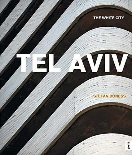 Tel Aviv: The White City