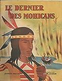 Le Dernier des Mohicans - D'après Fenimore Cooper. Illustrations par André Jourcin