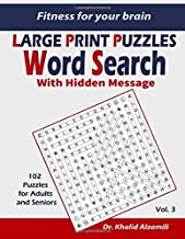 Fitness for your brain: Word Search With Hidden Message: Train your brain anywhere, anytime! -  102 Puzzles  for Adults  and Seniors (LARGE PRINT PUZZLES)