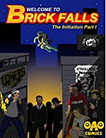 Welcome to Brick Falls: The Initiation Part 1