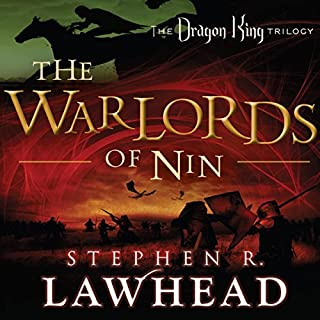 The Warlords of Nin     The Dragon King Trilogy, Book 2              By:                                                                                                                                 Stephen R. Lawhead                               Narrated by:                                                                                                                                 Tim Gregory                      Length: 13 hrs and 50 mins     12 ratings     Overall 4.2