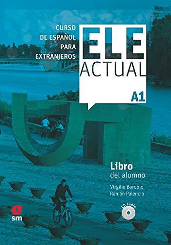 ELE ACTUAL A1. Libro del alumno CD: Libro del alumno (con licencia digital) + CDs A1 - 2019 ed