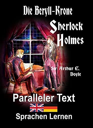 Die Beryll-Krone: Ein Sherlock Holmes Abenteuer - A1 A2 Zweisprachig...