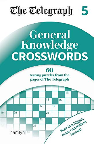 The Telegraph General Knowledge Crosswords 5 (The Telegraph Puzzle Books)