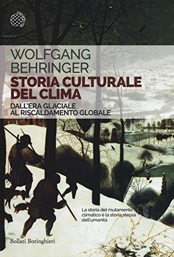 Storia culturale del clima. Dall'era glaciale al riscaldamento globale