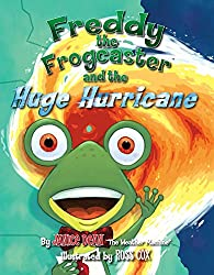 Freddy the Frogcaster and the Huge Hurricane (AFFILIATE)