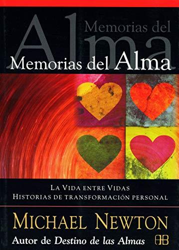Memorias del alma: La vida entre vidas. Historias de transformación personal