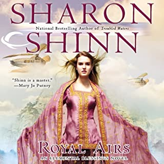 Royal Airs     Elemental Blessings, Book 2              By:                                                                                                                                 Sharon Shinn                               Narrated by:                                                                                                                                 Jennifer Van Dyck                      Length: 14 hrs and 48 mins     335 ratings     Overall 4.4
