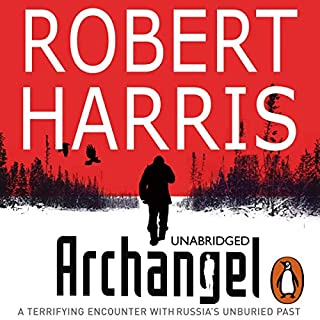 Archangel                   By:                                                                                                                                 Robert Harris                               Narrated by:                                                                                                                                 Michael Kitchen                      Length: 11 hrs and 54 mins     181 ratings     Overall 4.2
