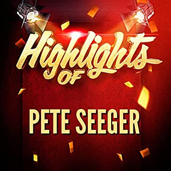 Highlights of Pete Seeger