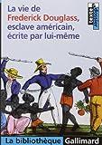 La vie de Frederick Douglass, esclave américain, écrite par lui-même de Frederick Douglass (14 septembre 2006) Broché - 14/09/2006