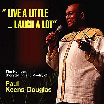 Live a Little... Laugh a Lot