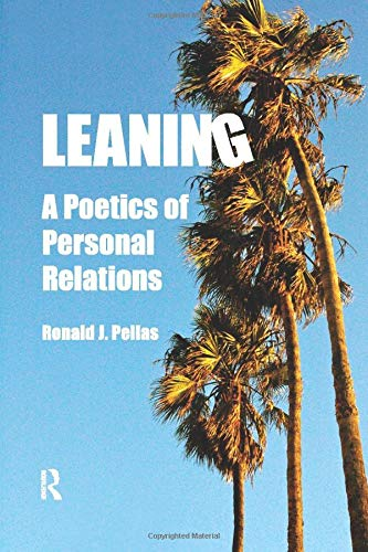 Leaning: A Poetics of Personal Relations (Writing Lives: Ethnographic Narratives)