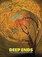 Deep Ends: A Ballardian Anthology 2020