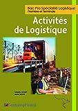 BAC Pro Spécialité logistique 1re et Tle : Activités de logistiques