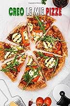 """CREO LE MIE PIZZE: Un quaderno per annotare 48 ricette di pizza """"fatta in casa"""". (Italian Edition)"""