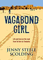 Vagabond Girl: Life and love on the road from Tel Aviv to Timbuktu