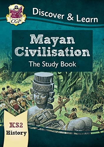 New KS2 Discover & Learn: History - Mayan Civilisation Study eBook (CGP KS2 History) by CGP Books