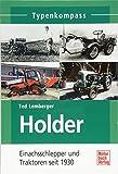 Holder: Einachsschlepper und Traktoren seit 1930 (Typenkompass) - Ted Lemberger