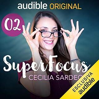 Libera il tuo tempo     SuperFocus 2              Di:                                                                                                                                 Cecilia Sardeo                               Letto da:                                                                                                                                 Cecilia Sardeo                      Durata:  27 min     27 recensioni     Totali 4,7