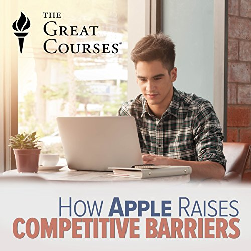 How Apple Raises Competitive Barriers audiobook cover art